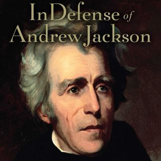 Should we HATE Andrew Jackson? | Dr. Bradley Birzer & TJ Hale
