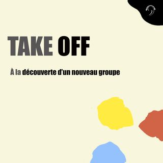 Pod'TACK's : À la rencontre du Groupe Take Off