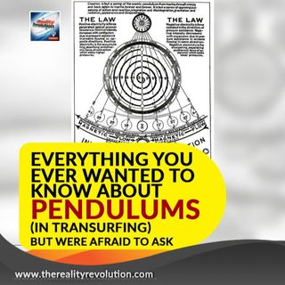 Everything you ever wanted to know about Pendulums (in Transurfing) but were afraid to ask!