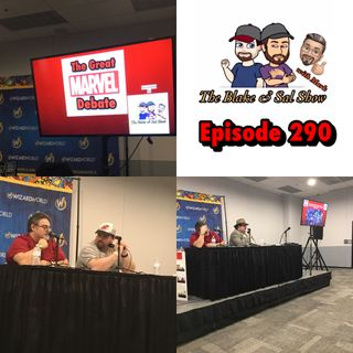 The Blake & Sal Show: The Great Marvel Debate (Wizard World Madison 10/26/19)