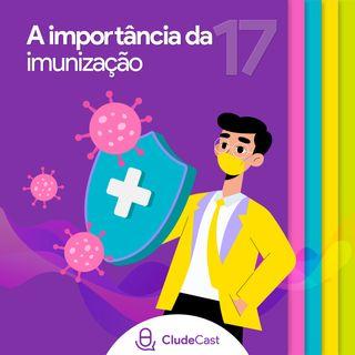 #17 - A importância da imunização