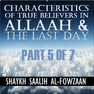 40H#15: True Traits of Belief in Allah & the Last Day (Part 5)