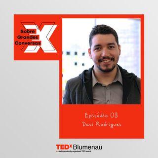 08 - Davi Rodrigues, sobre design e empoderamento