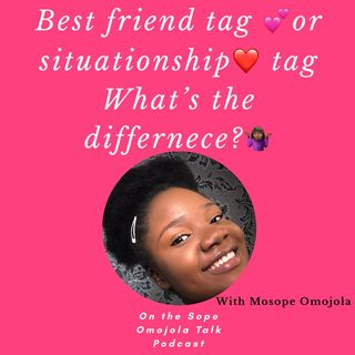Best Friend or Situationship Tag/Ep 11_Sope Omojola Talk Show