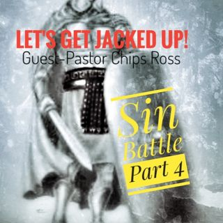 LET'S GET JACKED UP! Sin Battle 4-Guest Chips Ross