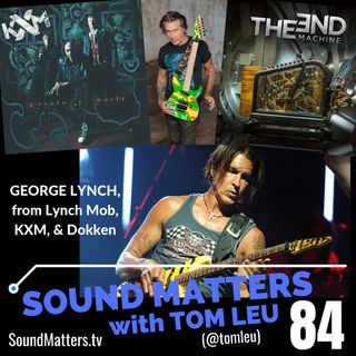 084: George Lynch from Dokken, Lynch Mob, KXM #2