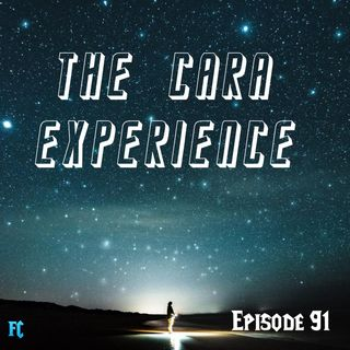 FC 091: The Cara Experience