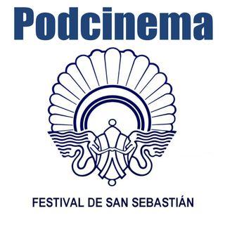 Podcinema ep.251 Festival de cine de San Sebastian 2018