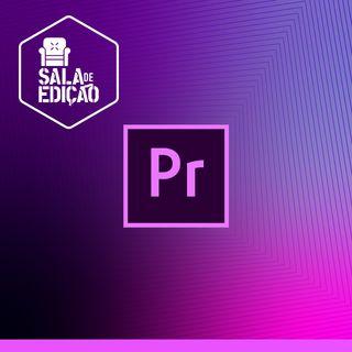 #059 | Softwares de Edição: Adobe Premiere