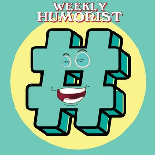 Weekly Humorist Hashtags