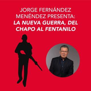 Jorge Fernández Menéndez presenta La nueva guerra, del Chapo al Fentanilo