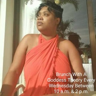 Doll Nation Radio Presents Brunch With A Goddess Theory