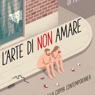 """Giuseppe Di Piazza """"L'arte di non amare"""""""