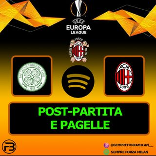 PRIMI TRE PUNTI !!! | CELTIC-MILAN 1-3 ANALISI E PAGELLE