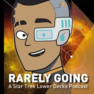 Rarely Going: A Lower Decks Podcast