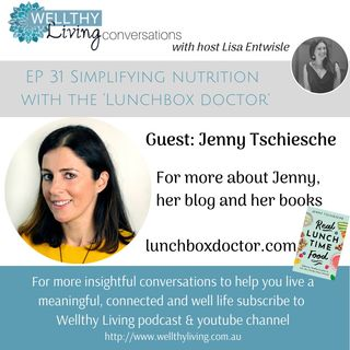 EP 31 - Simplifying nutrition with the 'Lunchbox doctor'
