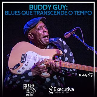 Blues Box - Rádio Executiva - 22 de Agosto de 2020