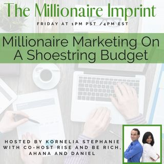 Millionaire Marketing On A Shoestring Budget With Rise and Be Rich
