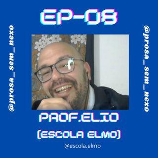Prof. Elio (Escola Elmo) - EP08
