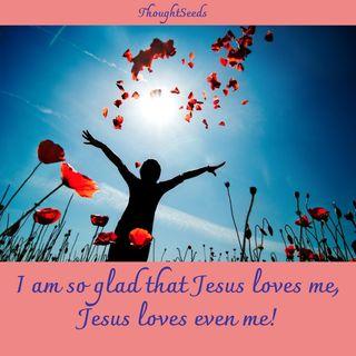 """Episode 76: """"Jesus Loves Even Me"""""""