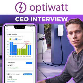 54. Optiwatt CEO Interview | Tesla Home Charging Money Saver App