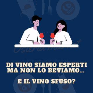 Di Vino siamo esperti ma non lo beviamo... e il vino sfuso?