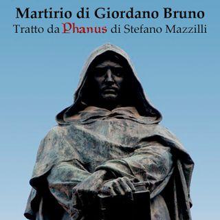 """Martirio di Giordano Bruno - Tratto dal libro """"Phanus"""" di Stefano Mazzilli"""