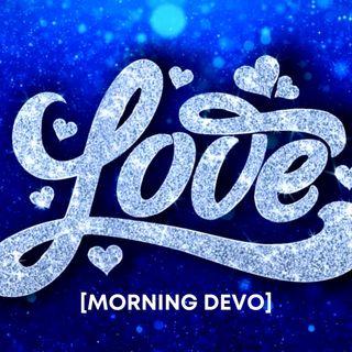 Love is... [Morning Devo]