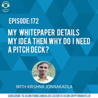 Episode 172- My whitepaper details my idea then why do I need a Pitch deck?