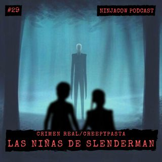 #29 - Las niñas de Slenderman