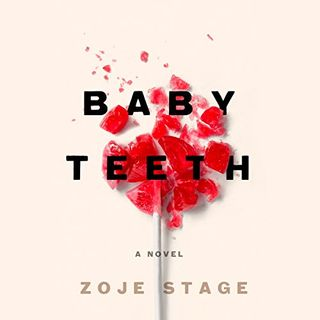 Baby Teeth by Zoje Stage part1