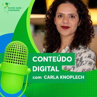 Episódio 17 - Conteúdo Digital - Carla Knoplech