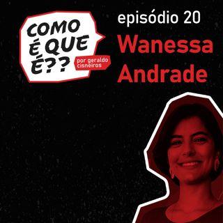 #20 Wanessa Andrade (Repórter)