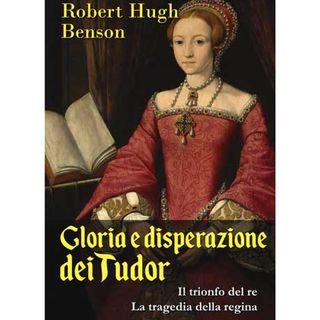 90 - Gloria e disperazione dei Tudor