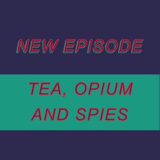 029 - Tea, Opium and Spies