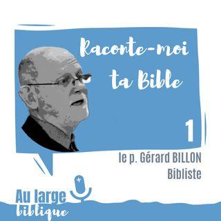 #128 Raconte-moi ta Bible (1) p. Gérard Billon