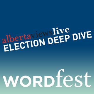 Alberta Views Live: Election Deep Dive #2