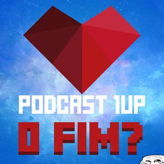 1UP Drops #84 - O Fim do 1UP