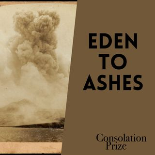 Episode 8: Eden to Ashes