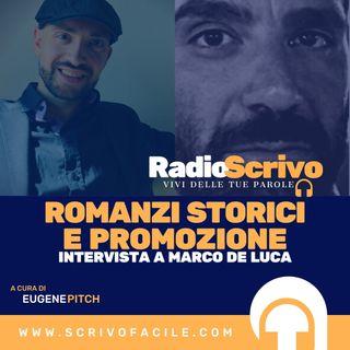 Episodio 24 - Romanzi Storici e Promozione - Intervista a Marco De Luca