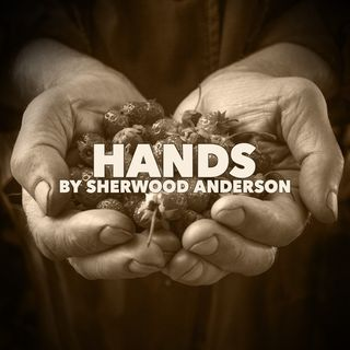 Hands by Sherwood Anderson