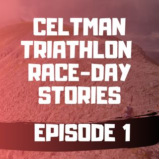 Celtman Triathlon Race-Day Stories - Richard Sharpe- Episode 1