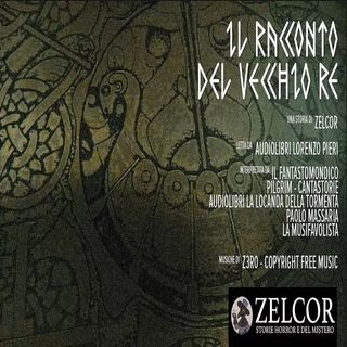 Audiolibro - Il Racconto del Vecchio Re - Zelcor Storie Horror