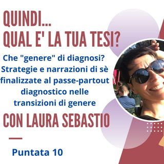 PUNTATA 10,  Laura Sebastio, Filosofa e Psicologa, Verona