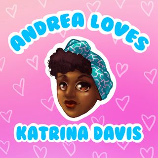 Ep 34: Andrea Loves Katrina Davis - Black Nerds and Interracial Dating