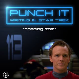 Punch It 113 - Trading Tom