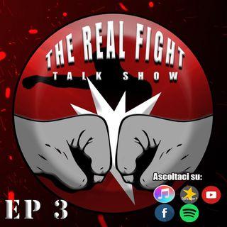 The Real Fight Talk Show Ep.3 - Due TKO concludono le Fight Night