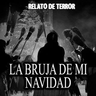 La bruja de mi Navidad | Relato de Terror