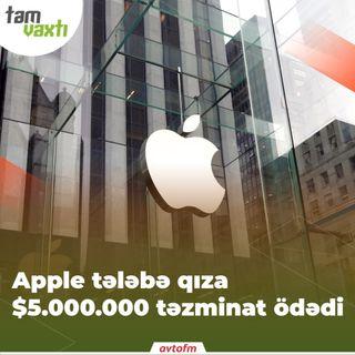 Apple tələbə qıza $5.000.000 təzminat ödədi | Tam vaxtı #21