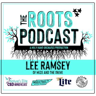 The Roots Podcast EPS6 with Lee Ramsey of Mize and the Drive